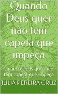 Baixar Quando Deus quer não tem capeta que impeça: Quando Deus quer não tem capeta que impeça pdf, epub, eBook