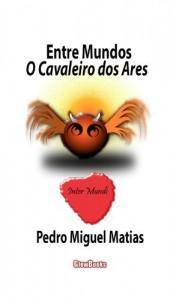 Baixar Entre Mundos. O Cavaleiro dos Ares pdf, epub, eBook