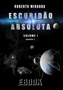 Baixar ESCURIDÃO ABSOLUTA – Volume Um: Episódio 1 pdf, epub, eBook