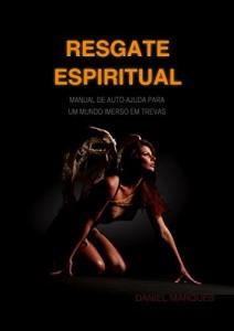 Baixar Resgate Espiritual: Manual de autoajuda para um mundo imerso em trevas pdf, epub, ebook