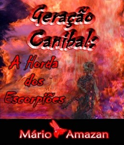 Baixar Geração Canibal: A Horda dos Escorpiões pdf, epub, ebook