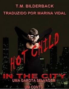 Baixar Hot Child In The City – Uma Garota Selvagem pdf, epub, eBook