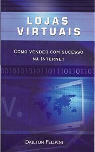 Baixar Lojas virtuais: Como vender com sucesso na Internet (Ecommerce Melhores Práticas) pdf, epub, eBook