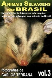 Baixar ANIMAIS SELVAGENS NO BRASIL – uma coleção de fotografias com informações sobre a vida e costumes dos animais do Brasil – VOL.3 (ANIMAIS SELVAGENS DO BRASIL) pdf, epub, ebook