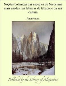 Baixar Noåòes botanicas das especies de Nicociana mais usadas nas fabricas de tabaco, e da sua cultura pdf, epub, eBook