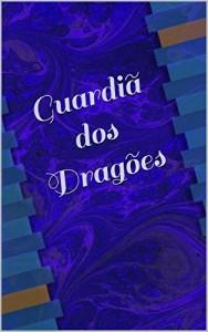 Baixar Guardiã dos Dragões (A PRINCESA DOS DRAGÕES Livro 4) pdf, epub, ebook