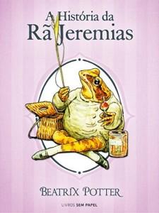 Baixar A História da Rã Jeremias (Coleção Beatrix Potter Livro 8) pdf, epub, ebook