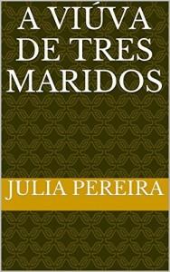 Baixar A viúva de  tres  Maridos pdf, epub, ebook
