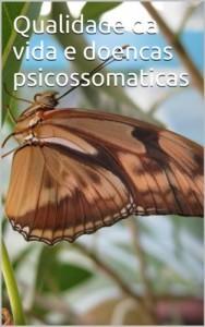 Baixar Qualidade da vida e doencas psicossomaticas di Luigi Petrone (viagem xamanico Livro 2) pdf, epub, eBook