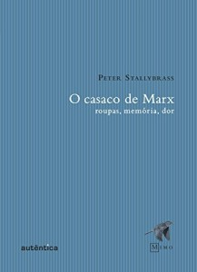 Baixar O casaco de Marx: Roupas, memórias, dor pdf, epub, eBook