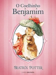 Baixar O Coelhinho Benjamim (Coleção Beatrix Potter Livro 4) pdf, epub, ebook