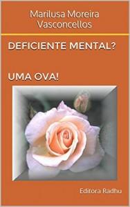 Baixar Deficiente Mental? Uma ova!: Editora Radhu pdf, epub, eBook