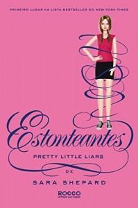 Baixar Estonteantes (Pretty Little Liars Livro 11) pdf, epub, ebook