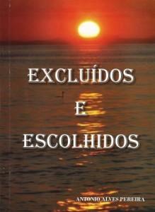 Baixar EXCLUÍDOS E ESCOLHIDOS: PACIENTEMENTE O AMOR TECE TODOS OS PARÂMETROS. pdf, epub, eBook