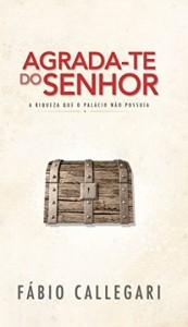 """Baixar Agrada-te do Senhor: """"A riqueza que o palácio não possuía"""" pdf, epub, eBook"""