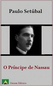 Baixar O Príncipe de Nassau (Ilustrado) (Literatura Língua Portuguesa) pdf, epub, eBook