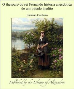 Baixar O thesouro do rei Fernando historia anecdotica de um tratado inedito pdf, epub, eBook