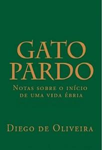 Baixar Gato Pardo: Notas sobre o início de uma vida ébria pdf, epub, eBook