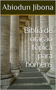 Baixar Bíblia de oração tópica para homens pdf, epub, ebook