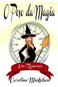 Baixar O Peso Da Magia pdf, epub, eBook