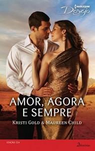 Baixar Amor, Agora e Sempre – Harlequin Desejo Ed.224 pdf, epub, eBook