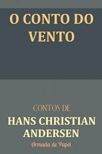 Baixar O Conto do Vento (Contos de Hans Christian Andersen Livro 4) pdf, epub, eBook