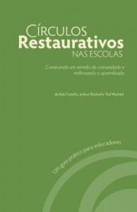 Baixar Círculos Restaurativos Nas Escolas: Construindo um sentido de comunidade e melhorando o aprendizado pdf, epub, eBook
