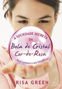 Baixar A Sociedade Secreta da Bola de Cristal Cor-de-Rosa pdf, epub, ebook
