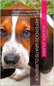 Baixar referidos gratis clixsence: clixsence pagamento instantaneo min 8,00 (neobux acadermic referidos gratis clixsence Livro 3) pdf, epub, ebook