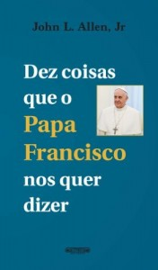 Baixar Dez coisas que o Papa Francisco nos quer dizer pdf, epub, ebook