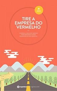Baixar Tire a empresa do vermelho: Conheça o melhor caminho para resgatar a saúde financeira do seu negócio (Gestão empresarial Livro 3) pdf, epub, ebook