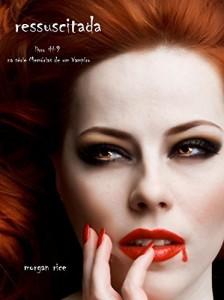Baixar Ressuscitada (Livro #9 De Memórias De Um Vampiro) pdf, epub, eBook