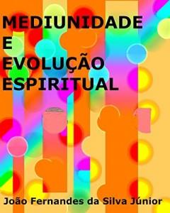Baixar MEDIUNIDADE E EVOLUÇÃO ESPIRITUAL pdf, epub, ebook