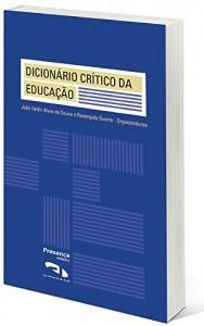 Baixar Dicionário Crítico da Educação: Livro – Dicionário Crítico da Educação pdf, epub, eBook