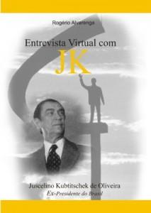 Baixar JUSCELINO KUBITSCHEK – JK: Entrevista Virtual pdf, epub, ebook