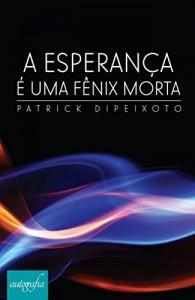 Baixar A Esperança é uma Fênix Morta pdf, epub, eBook