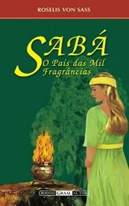 Baixar Sabá, o País das Mil Fragrâncias pdf, epub, eBook