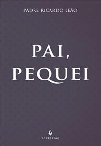 Baixar Pai, pequei pdf, epub, ebook