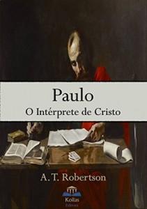 Baixar Paulo, O Intérprete de Cristo pdf, epub, eBook