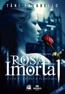 Baixar Rosa Imortal: Um novo florescer pdf, epub, eBook