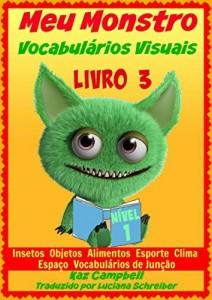 Baixar Meu Monstro – Vocabulários Visuais – Nível 1 – Livro 3 pdf, epub, eBook