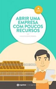 Baixar Abrir uma empresa com poucos recursos: O guia do sonho possível (Gestão empresarial Livro 4) pdf, epub, ebook