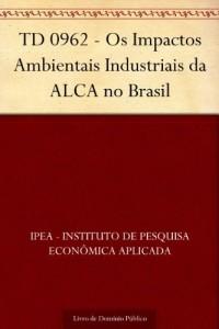 Baixar TD 0962 – Os Impactos Ambientais Industriais da ALCA no Brasil pdf, epub, eBook