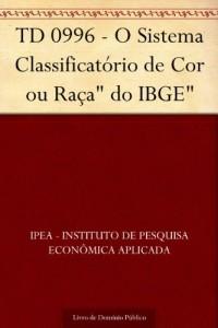 """Baixar TD 0996 – O Sistema Classificatório de Cor ou Raça"""" do IBGE"""" pdf, epub, eBook"""