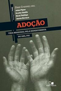 Baixar Adoção: Vida missional pela redescoberta do Aba, pai. (Cruciforme) pdf, epub, ebook