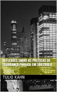 Baixar Reflexões sobre as políticas de segurança pública em São Paulo: 2008 pdf, epub, ebook