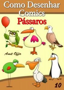 Baixar Como Desenhar Comics: Pássaros (Livros Infantis Livro 10) pdf, epub, eBook