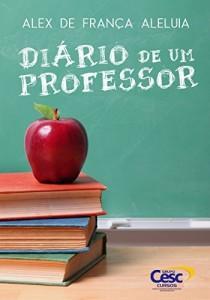 Baixar DIÁRIO DE UM PROFESSOR: Uma reflexão de professor para professor pdf, epub, eBook