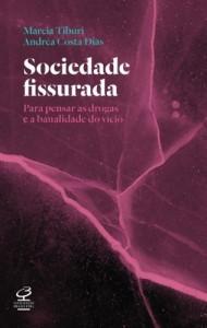 Baixar Sociedade fissurada: Para pensar as drogas e a banalidade do vício pdf, epub, ebook