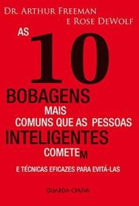 Baixar As 10 bobagens mais comuns que as pessoas inteligentes cometem pdf, epub, eBook